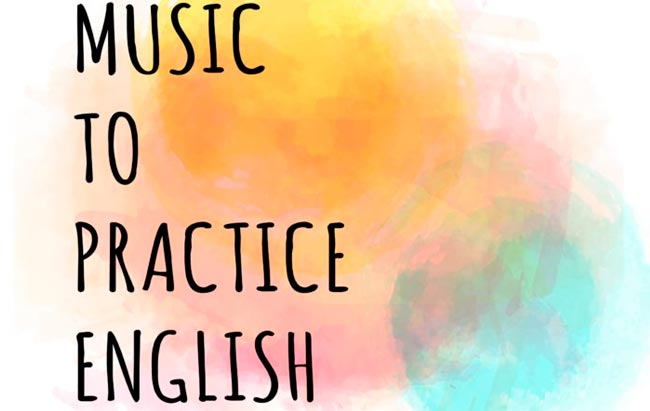 Music to practice English
